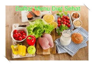 Daftar Menu Diet Sehat yang Tepat Untuk Anda Konsumsi