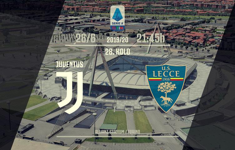 Serie A 2019/20 / 28. kolo / Juventus - Lecce, petak, 21:45h