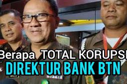 Berapa Total Korupsi Dirut BTN