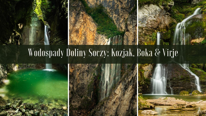 Dolina Soczy Słowenia Wodospady Kozjak Virje Boka