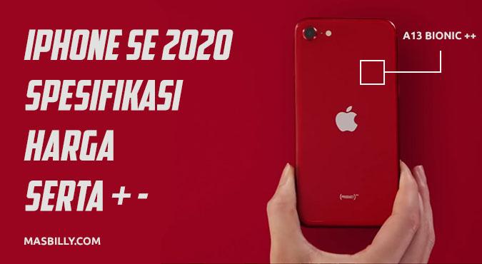 iPhone SE 2020 Spesifikasi dan Harga Beserta Kelebihan dan ...