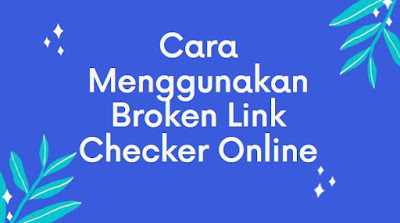 online broken link checker death link check outbound links on a site link finder cara mengatasi broken link pada blog cek link down search link cara menghapus broken link