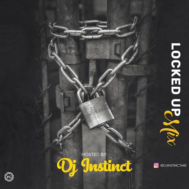 MIXTAPE: Dj Instinct - Locked Up Mix