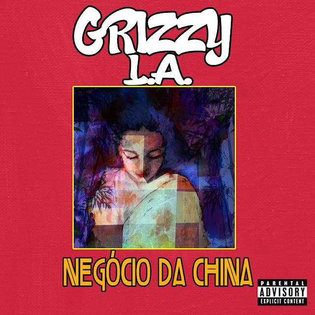 Grizzy L.A. - Mixtape [Negócio da China]