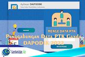 Menggabungkan Data PTK Dalam Rangka Single Identity PTK (Dapodik Versi 2022)