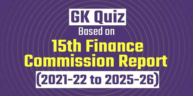 Quiz on 15th Finance Commission Report