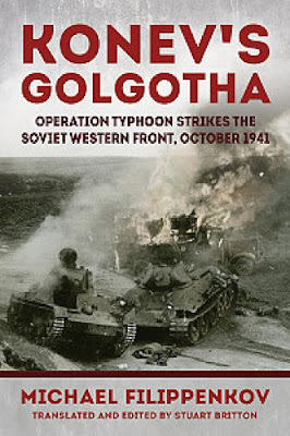Konev's Golgotha. Operation Typhoon Strikes the Soviet Western Front, October 1941.