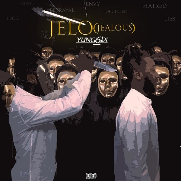 [ MUSIC ] Yung6ix – Jelo (Jealous) | MP3 DOWNLOAD