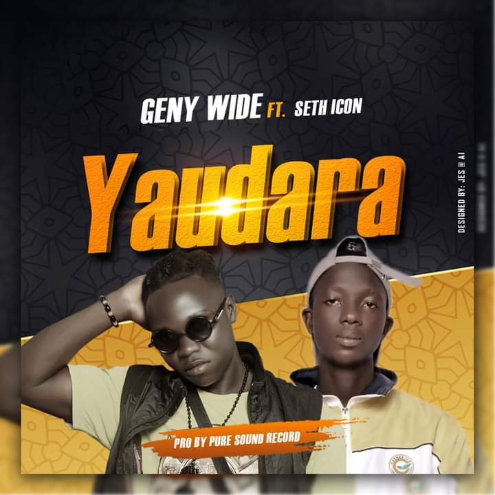 [Music] Geny Wide ft Seth Icon - Yaudara (prod. Pure sound record) #Arewapublisize
