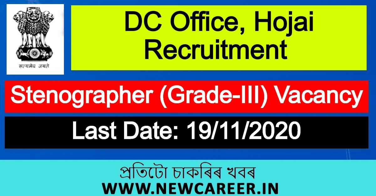 DC Office, Hojai Recruitment 2020 : Apply For Stenographer (Grade-III) Vacancy