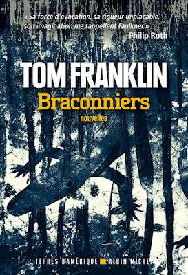 Braconniers - Tom Franklin - traduit de l'américain par François Lasquin - Collection Terres d'Amérique - Albin Michel - 2001