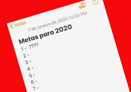 METAS DE 2020: Antes tarde do que nunca.