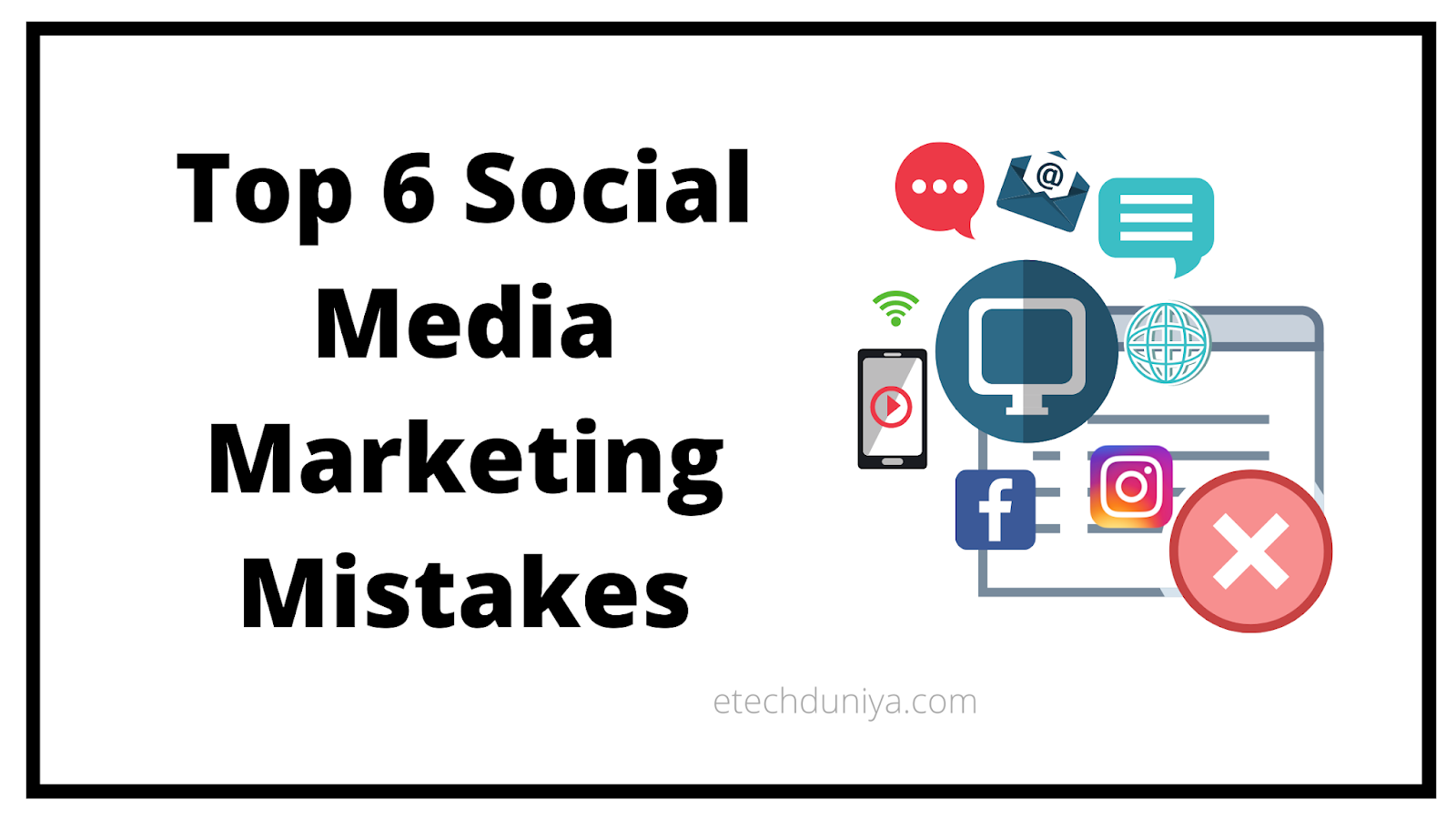 Top 6 Social Media Marketing Mistakes