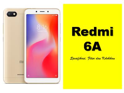 Redmi 6A, Spek dan Harga Terbaru 2019
