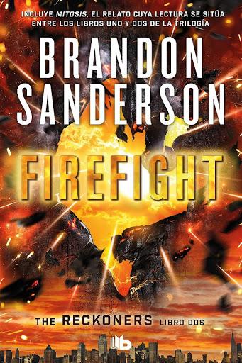 Firefight   Los Reckoners #2   Brandon Sanderson   B de Bolsillo