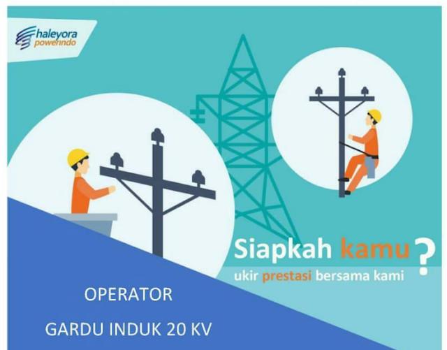 Lowongan Kerja Operator GI PT Haleyora Powerindo Penempatan DKI Jakarta & Banten