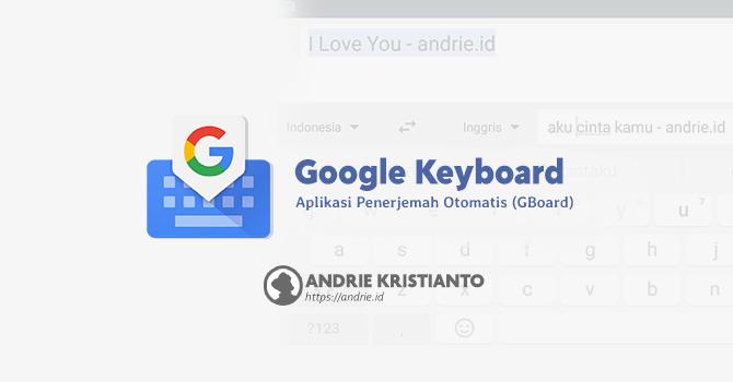 Google Keyboard - Aplikasi Penerjemah Dari Google Otomatis