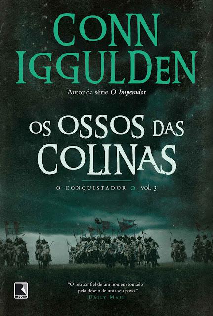 Os Ossos das Colinas O Conquistador Conn Iggulden