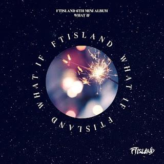 [Full Album] FTISLAND - WHAT IF [Mini Album]