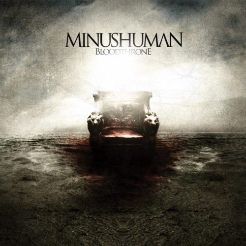 Album Review Minushuman - Bloodthrone (2011)