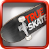 True Skate Apk Mod Unlimited Credits Data Android v1.5.1