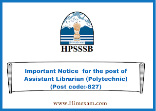 Important Notice  for the post of Assistant Librarian (Polytechnic) (Post code:-827)