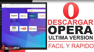 Descargar Opera Ultima Versión 2021 Español, Navegador Ligero