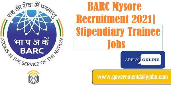 BARC Mysore Stipendiary Trainee Jobs 2021