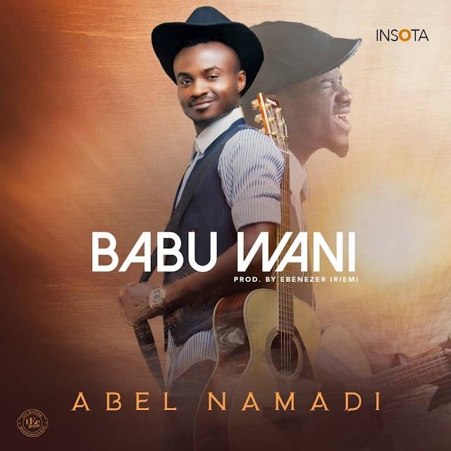 [NEW MUSIC] MP3: Abel Namadi – Babu Wani @Sonshub
