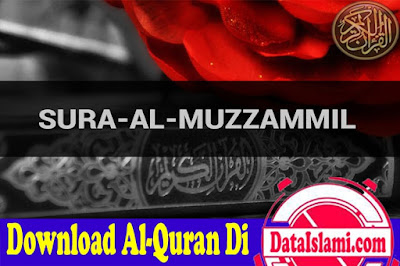 Download Surat Muzammil Mp3 Full Ayat Suara Merdu