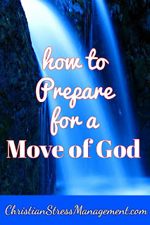 How to prepare for a move of God