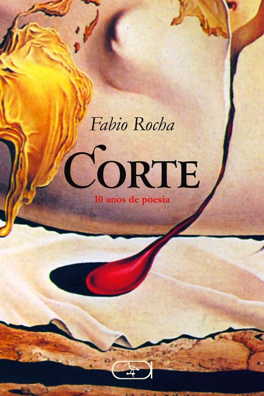 Corte - 10 anos de poesia - Fabio Rocha
