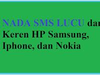 Download 10 Nada SMS Lucu dan Keren HP Samsung, Iphone, dan Nokia