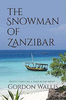 The Snowman of Zanzibar - A hard hitting international crime thriller by Gordon Wallis