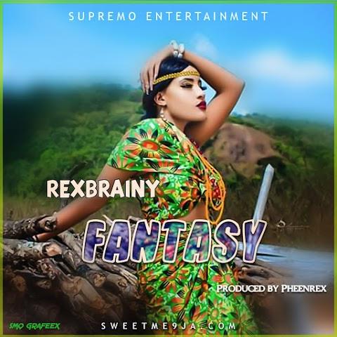 [ Audio ] Rexbrainy - Fantasy