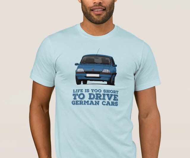 Life is too short to drive German cars - Rover Metro GTi T-shirts