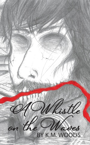 A Whistle on the Waves (K.M. Woods)