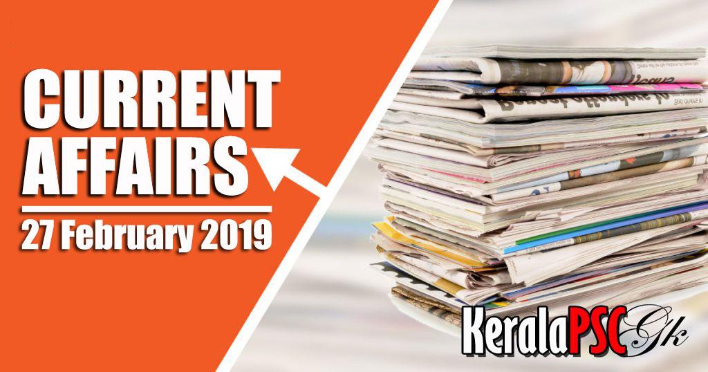 Kerala PSC Daily Malayalam Current Affairs 27 Feb 2019