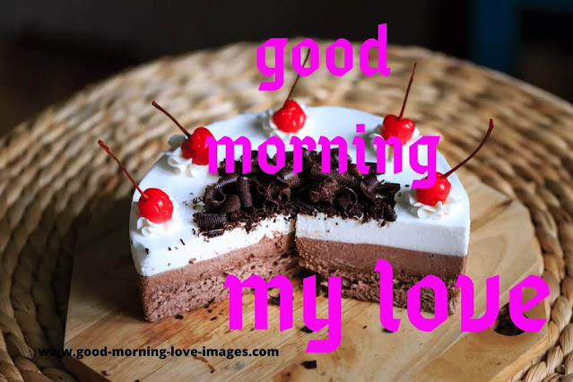 good morning love with cake