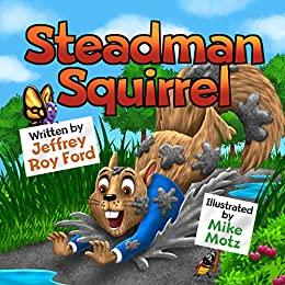 Steadman Squirrel - children's book promotion sites by Jeffrey Roy Ford