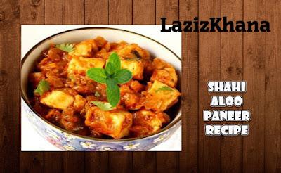 Shahi Aloo Paneer Recipe in Roman English - Shahi Aloo Paneer Banane ka Tarika