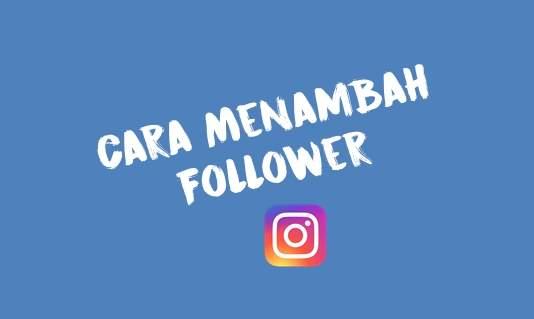 Cara Menambah Follower Instagram Gratis dan Aman