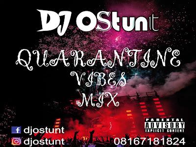 DJ OSTUNT - QUARANTINE VIBES MIX