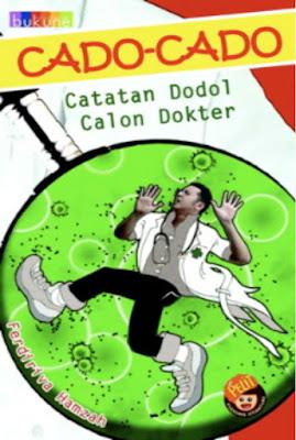 Cado-Cado: Catatan Dodol Calon Dokter by Ferdiriva Hamzah