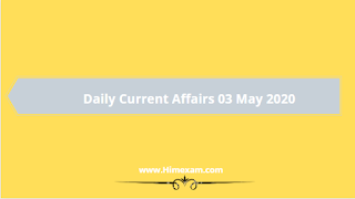 Daily Current Affairs 3 May 2020(Hindi/English)