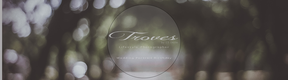 TROVES by LS Davao || Davao Lifestyle Photographer