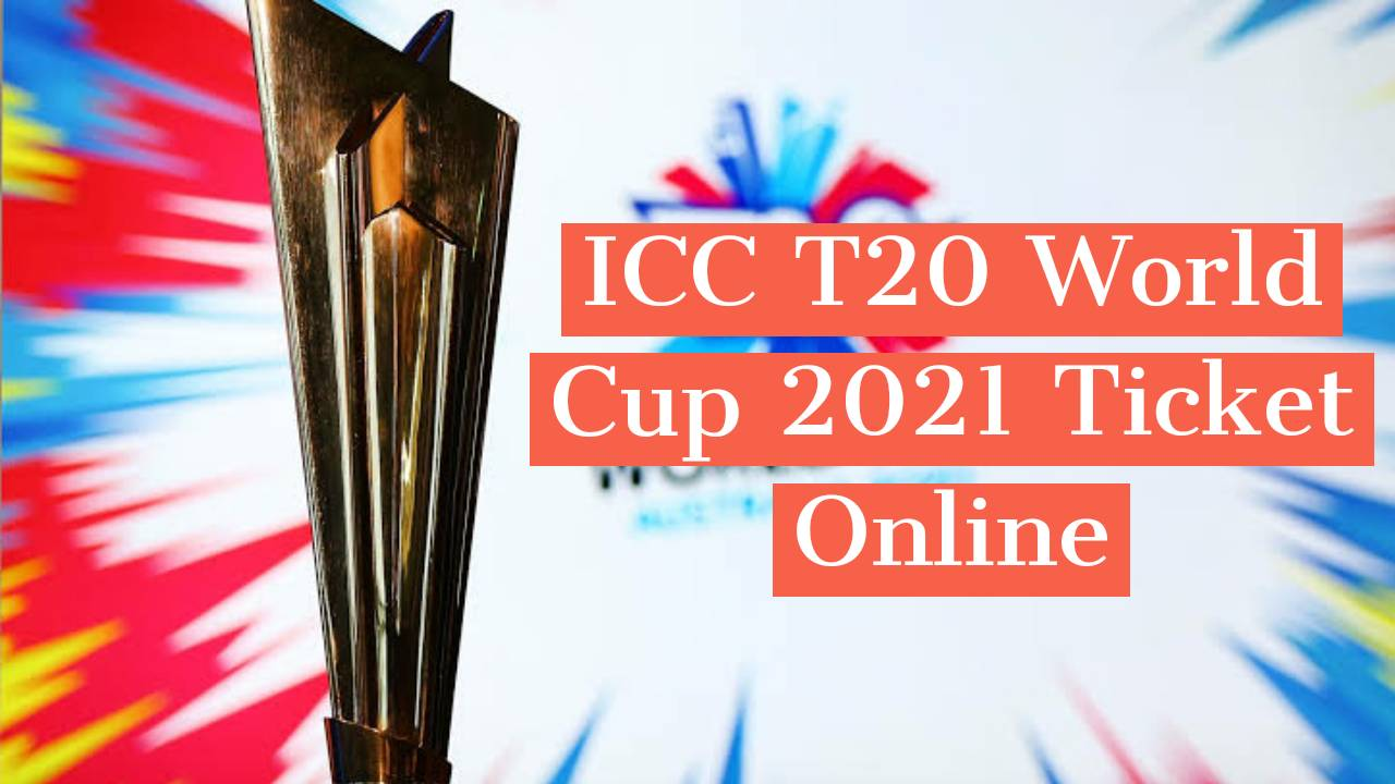 ICC T20 World Cup 2021 Tickets Booking Online