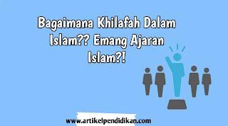 Apakah Khilafah ajaran islam