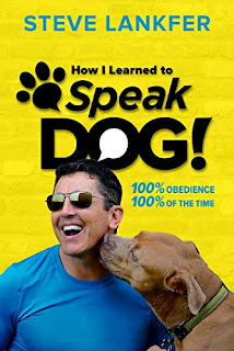 SpeakDog!: 100% Obedience, 100% of the Time by Steve Lankfer - book promotion services