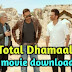 Total Dhamaal Full Movie Download Hindi 720